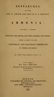 Cover of: Researches of the Rev. E. Smith and Rev. H. G. O. Dwight in Armenia