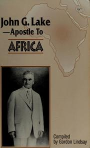 Cover of: John G. Lake, apostle to Africa | Gordon Lindsay