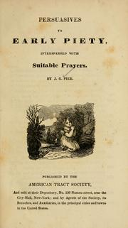 Cover of: Persuasives to early piety by Pike, J. G.