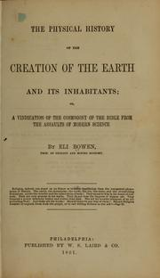 Cover of: The physical history of the creation of the earth and its inhabitants