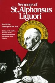 Cover of: The sermons of St. Alphonsus Liguori for all the Sundays of the year | Alphonsus Maria de Liguori