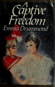 A captive freedom by Emma Drummond