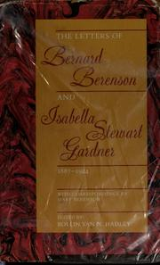 Cover of: The letters of Bernard Berenson and Isabella Stewart Gardner, 1887-1924, with correspondence by Mary Berenson