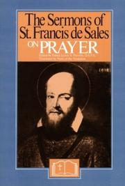 Cover of: The sermons of St. Francis de Sales on prayer