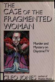 Cover of: The case of the fragmented woman | Cleo Jones