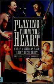 Cover of: Playing from the heart | Bob Doerschuk