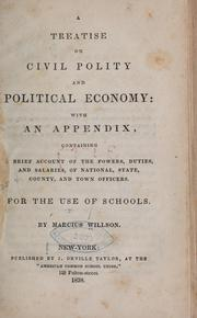 Cover of: A treatise on civil polity and political economy: with an appendix, containing a brief account of the powers, duties, and slaries, of national, state, county, and town officers ...
