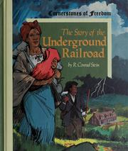 Cover of: The story of the underground railroad | R. Conrad Stein