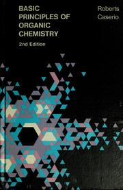 Cover of: Basic principles of organic chemistry | John D. Roberts