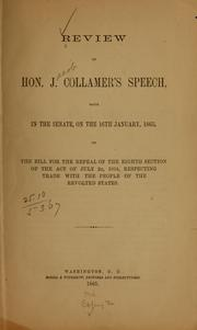 Cover of: Review of Hon. J. Collamer's speech, made in the Senate, on the 16th January, 1865, on the bill for the repeal of the eighth section of the Act of July 2s, 1864, respecting trade with the people of the revolted states