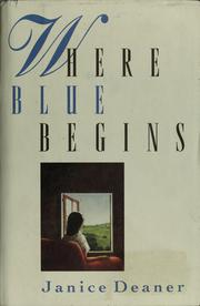 Cover of: Where blue begins | Janice Deaner