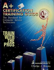 Cover of: A+ certification training guide | Charles J. Brooks
