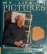 Cover of: Malcolm Muggeridge: my life in pictures.