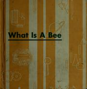 Cover of: What is a bee | Charles D. Neal