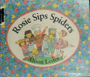 Cover of: Rosie sips spiders | Alison Lester