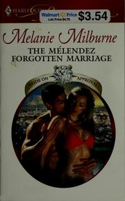 Cover of: The Mélendez forgotten marriage