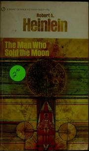 Cover of: The man who sold the moon | Robert A. Heinlein