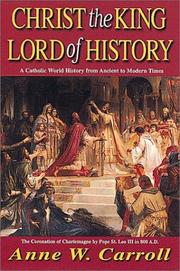Cover of: Christ the King-Lord of History | Anne W. Carroll