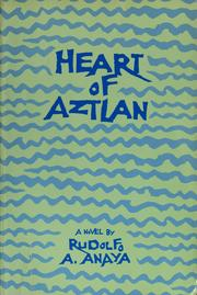 heart of the aztlan Is aztlan the ancient homeland of the great aztec civilization, or is it just a mythical land described in legends.
