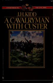 Cover of: A cavalryman with Custer | James Harvey Kidd