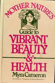 Cover of: Mother Nature's guide to vibrant beauty and health