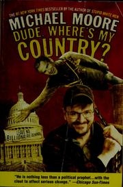 Cover of: Dude, where's my country?