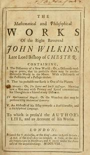 The mathematical and philosophical works of the Right Reverend John Wilkins .. by Wilkins, John