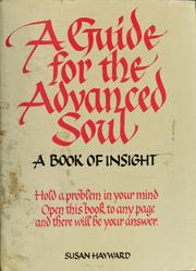 Cover of: A guide for the advanced soul | Hayward, Susan writer on divination