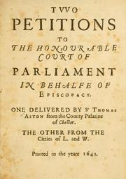 Cover of: Two petitions to the honorable court of parliament in behalfe of episcopacy | Aston, Thomas Sir