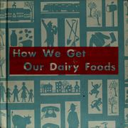 Cover of: How we get our dairy foods
