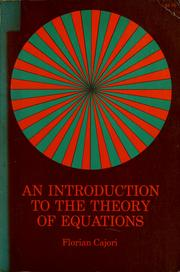 Cover of: An introduction to the theory of equations