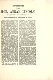 Cover of: Speech of the Hon. Abraham Lincoln, in reply to Judge Douglas