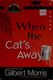 Cover of: When the cat's away | Gilbert Morris