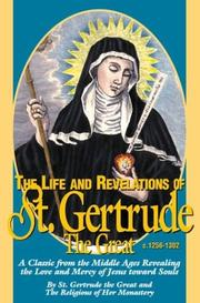 Cover of: The Life and Revelations of St. Gertrude the Great | St. Gertrude the Great and the Religious of Her Monastery
