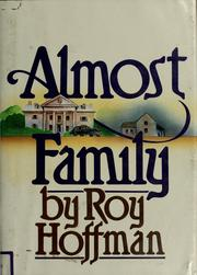 Cover of: Almost family | Hoffman, Roy