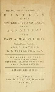 Cover of: A philosophical and political history of the settlements and trade of the Europeans in the East and West Indies