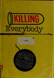 Cover of: Killing everybody