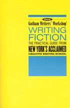 Writing Fiction by Gotham Writers' Workshop