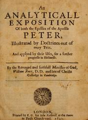 Cover of: An analytical exposition of both the epistles of the Apostle Peter, illustrated by doctrines out of every text ...