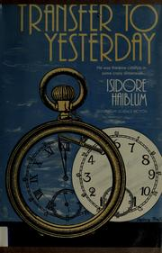 Cover of: Transfer to yesterday | Isidore Haiblum