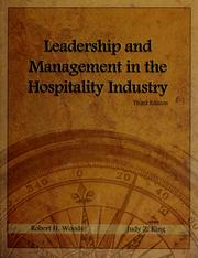 Cover of: Leadership and management in the hospitality industry | Robert H. Woods