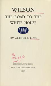 Cover of: Wilson, the road to the White House | Arthur Stanley Link
