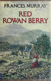 Cover of: Red rowan berry | Frances Murray