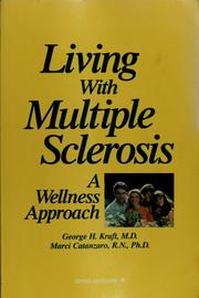 Cover of: Living with multiple sclerosis | George H. Kraft