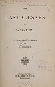 Cover of: The last Cæsars of Byzantium. | L. TodieМЂre