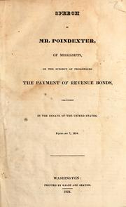 Cover of: Speech of Mr. Poindexter, of Mississippi, on the subject of prolonging the payment of revenue bonds, delivered in the Senate of the United States, February 7, 1834