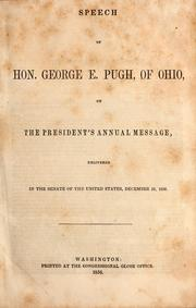 Cover of: Speech of Hon. George E. Pugh, of Ohio, on the President's annual message ; delivered in the Senate of the United States, December 10, 1856