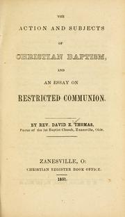Cover of: The action and subjects of Christian baptism | Thomas, David E. Baptist minister.