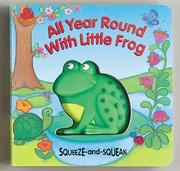 Cover of: All Year Round With Little Frog (Squeeze-and Squeak Books)