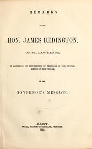 Cover of: Remarks of the Hon. James Redington, of St. Lawrence, in assembly, on the evening of February 18, 1863, in committee of the whole, on the governor